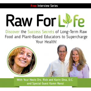 Raw For Life Summit with the Dinas and Karen Ranzi