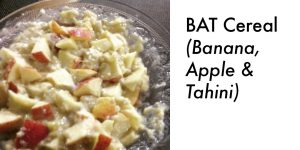 BAT Cereal (Banana, Apple and Tahini)