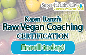 Karen Ranzi's Super Healthy Raw Vegan Coaching